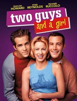 TWO GUYS AND A GIRL 1998
