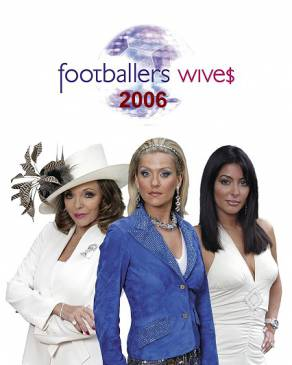 FOOTBALLERS WIVES 2006