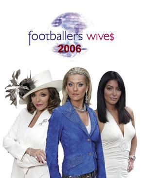 FOOTBALLERS WIVES 2006